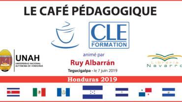 Café Pédagogique CLE Formation 2019 – Tegucigalpa 2019