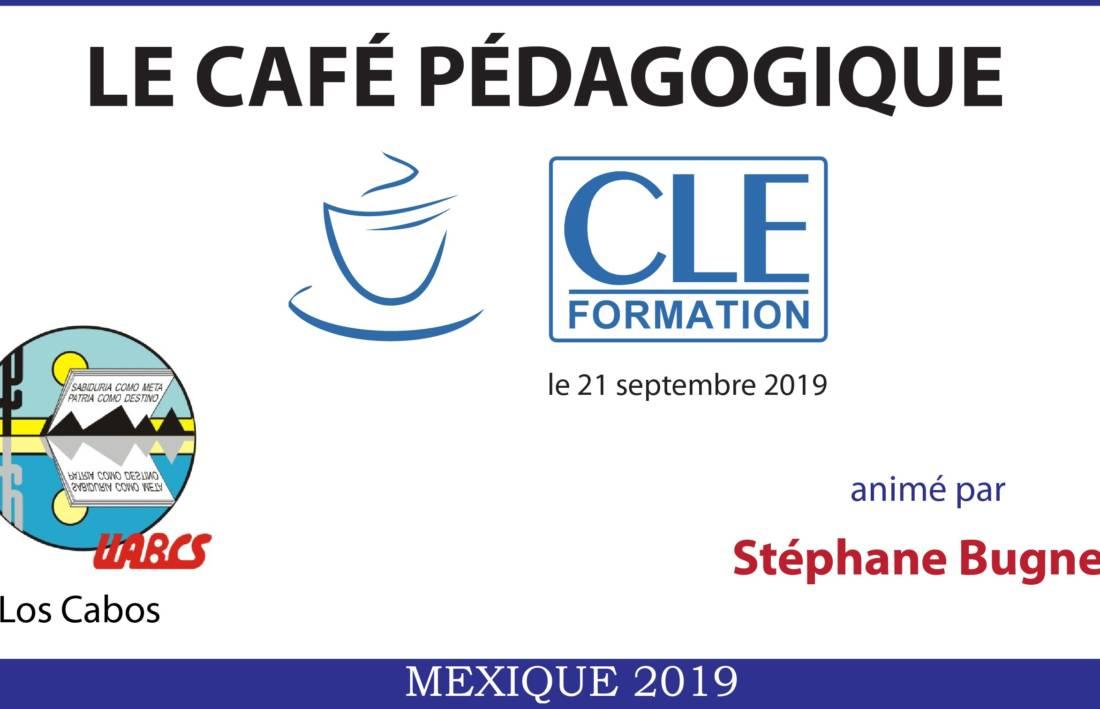 Café Pédagogique CLE Formation 2019 – Cabo San Lucas, B.C.S.