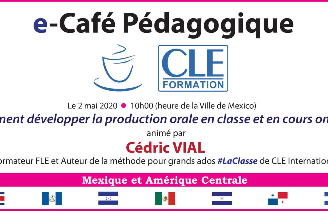 """L'e-Café Pédagogique : """" Comment développer la production orale en classe et en cours online ? """""""
